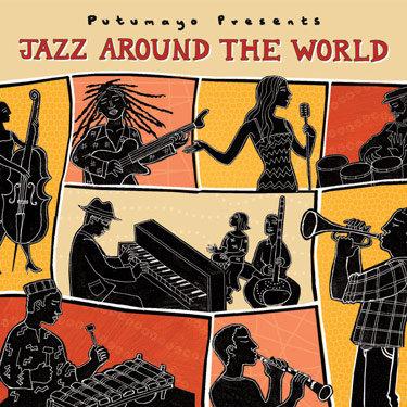 JAZZ AROUND THE WORLD - Various Artists (Putumayo)