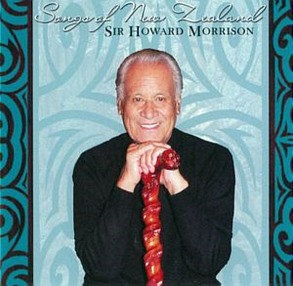 SIR HOWARD MORRISON ~ Song of New Zealand