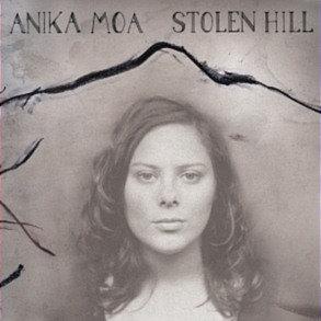 ANIKA MOA - Stolen Hill
