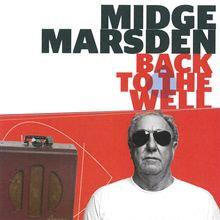MIDGE MARSDEN  - Back to the Well