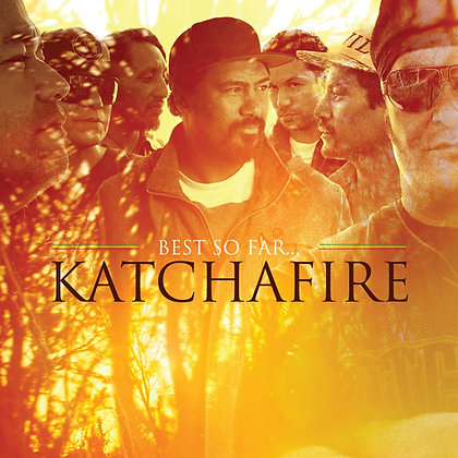 KATCHAFIRE - Best So Far