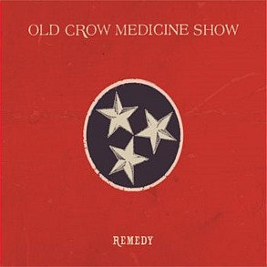 OLD CROW MEDICINE SHOW - REMEDY