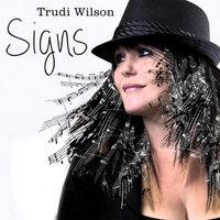 TRUDI WILSON - Signs