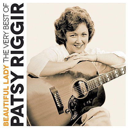 PATSY RIGGER - Beautiful Lady The Very Best Of