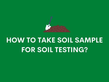 How to take soil sample for soil testing?