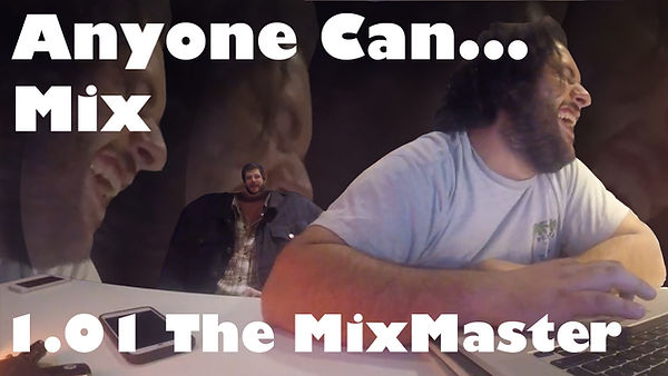 YouTube Video #1 The MixMaster - Thumbna