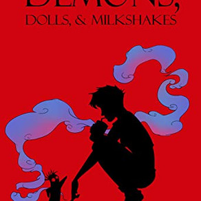 Demons, Dolls, & Milkshakes (REVIEW)