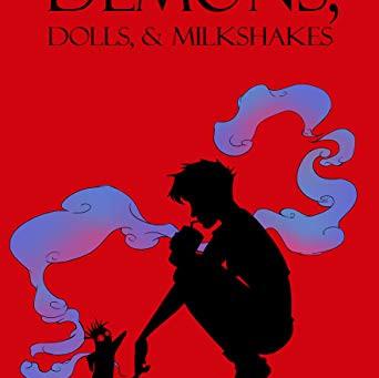 Demons, Dolls, & Milkshakes (REVIEW)