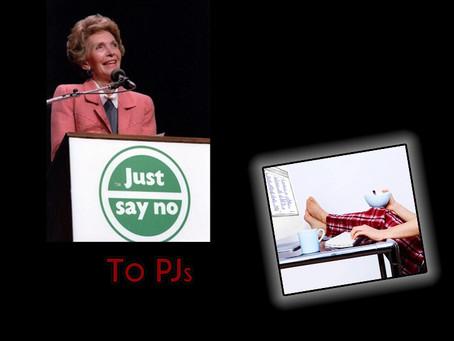 Just Say No... to PJs