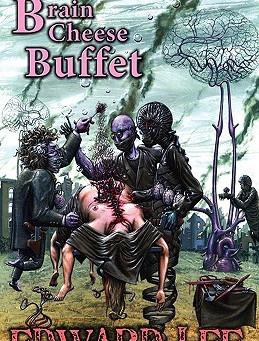 Brain Cheese Buffet by Edward Lee
