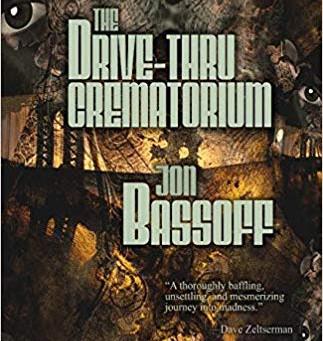 The Drive-Thru Crematorium by Jon Bassoff