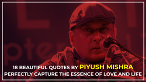 20 Beautiful Quotes By Piyush Mishra That Perfectly Capture The Essence Of Love And Life