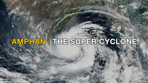 Amphan : The super cyclone