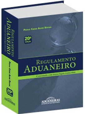 Regulamento Aduaneiro Anotado