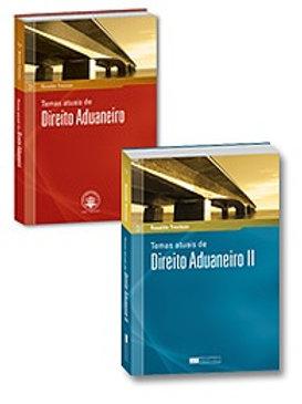 Temas Atuais de Direito Aduaneiro I + Temas Atuais de Direito Aduaneiro II