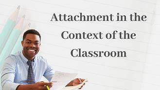 Attachment Disorder in the Context of the classroom training
