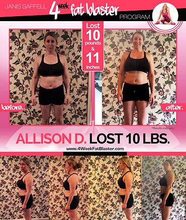 Allison D. Lost 10lbs on the Janis Saffell 4 Week Fat Blaster Program