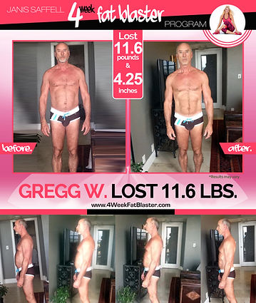 Gregg W. Lost 11.6lbs. on the Janis Saffell 4 Week Fat Blaster Program
