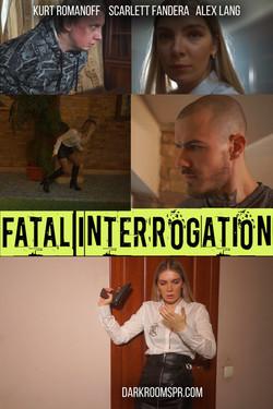 FATAL INTERROGATION