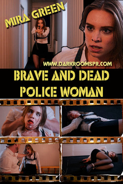 BRAVE AND DEAD POLICE WOMAN