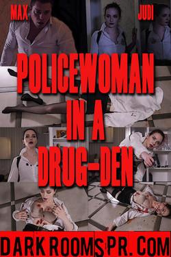 POLICEWOMAN IN A DRUG-DEN