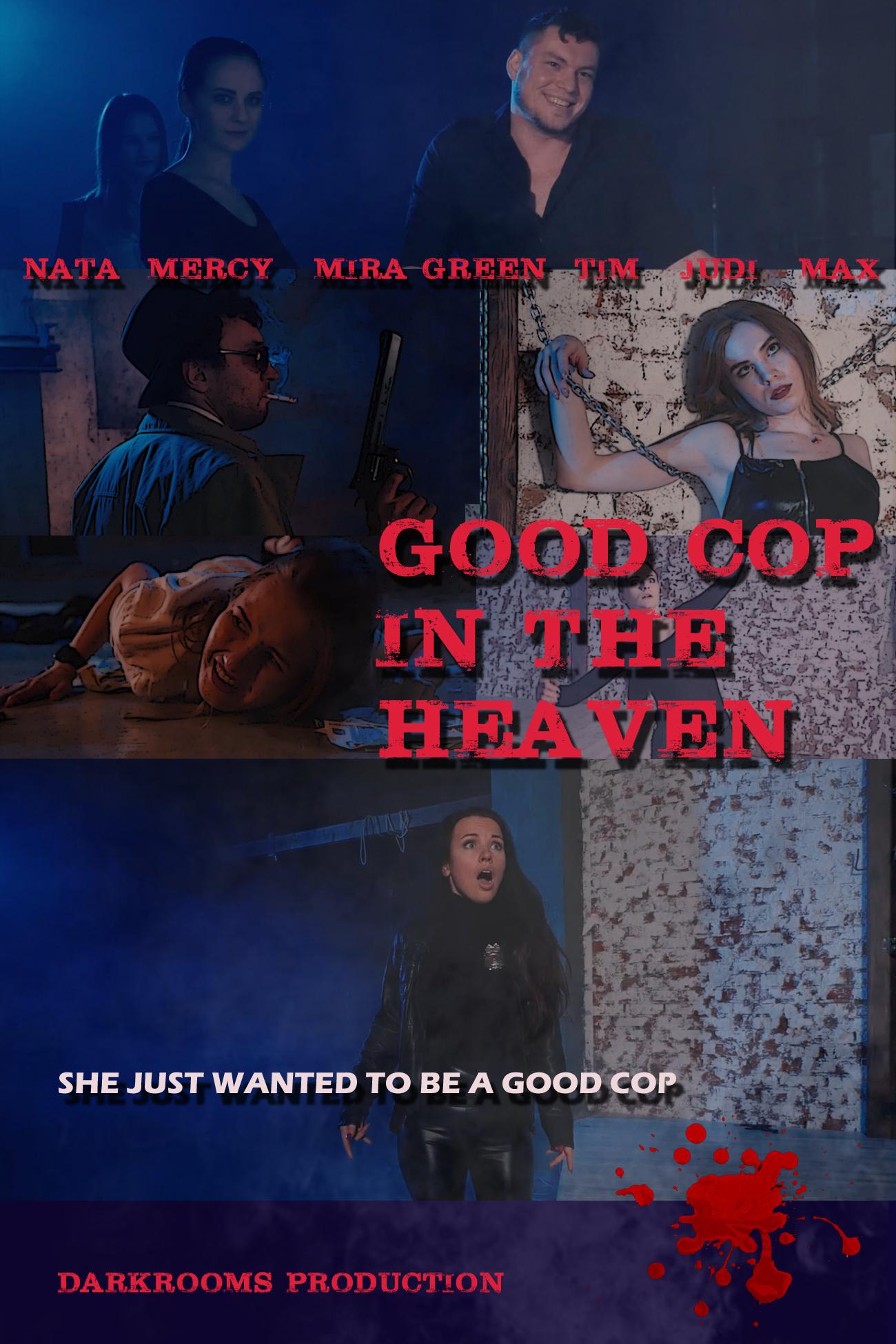 Good Cop In The Heaven