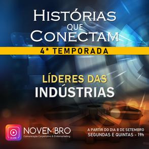 Histórias que Conectam - Líderes das Indústrias