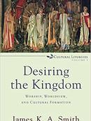 Desiring the Kingdom By James K. A. Smith