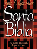 Santa Biblia by Justo L. González