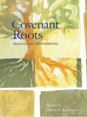 Covenant Roots edited by Glenn Anderson