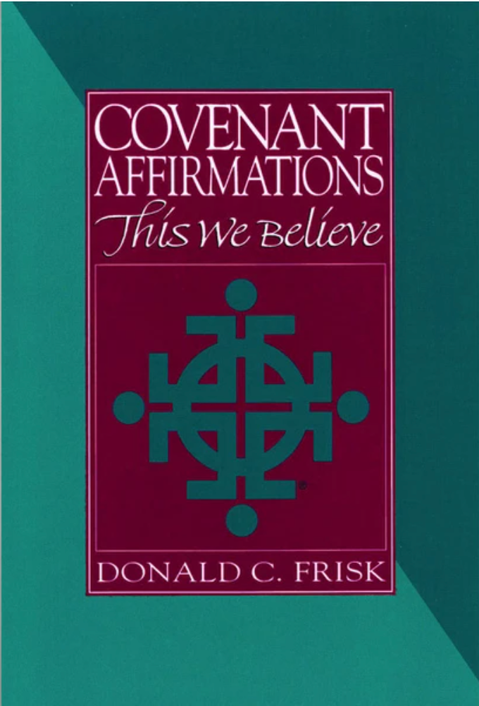 Covenant Affirmations: This We Believe by Donald C Frisk