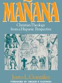 Mañana: Christian Theology from a Hispanic Perspective by Justo L. González