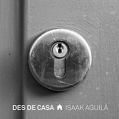 Isaak Aguilà Des de Casa
