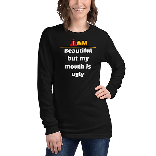 i am beautiful but my mouth is ugly women's Long Sleeve Tee