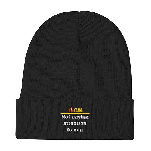 i am not paying attention to you Embroidered Beanie
