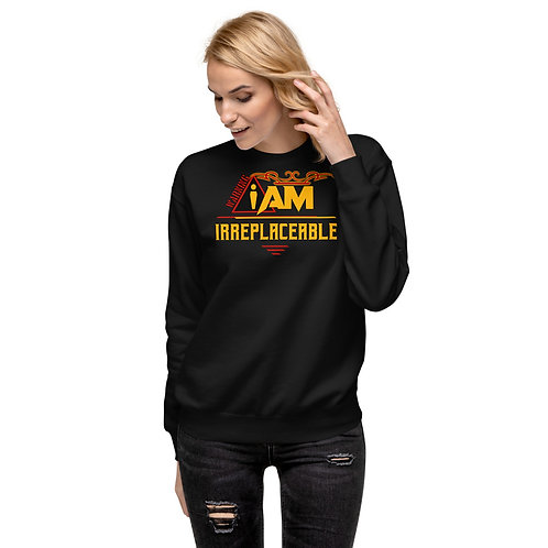 i am irreplaceable women's Fleece Pullover