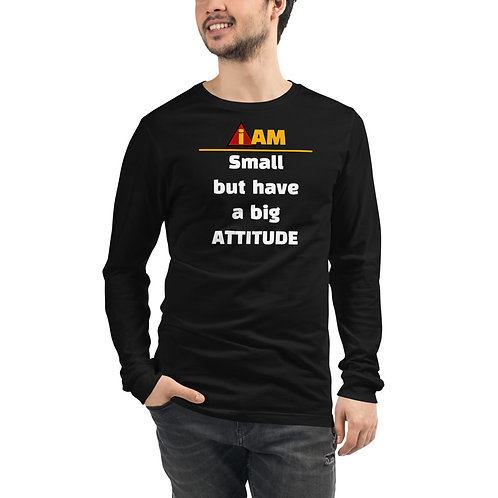 i am small but have a big attitude men's Long Sleeve Tee