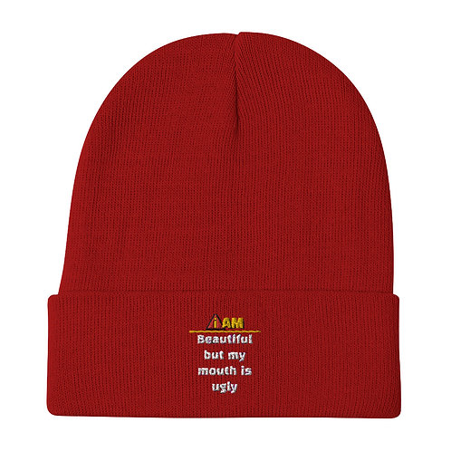 i am beautiful but my mouth is ugly Embroidered Beanie