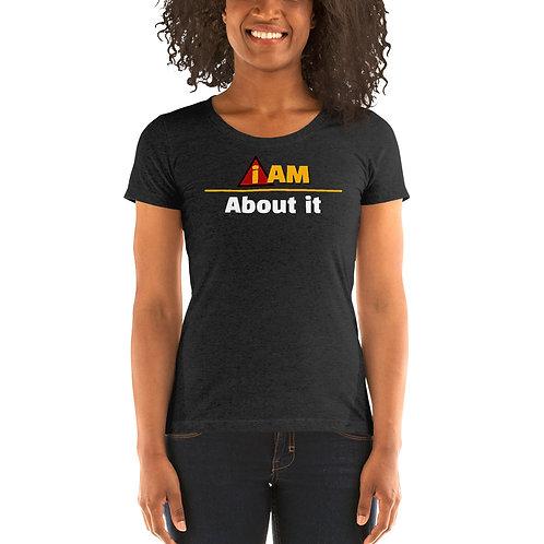 i am about it women's t-shirt