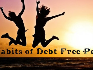 10 Habits of Debt Free People: Thoughts and actions that you should take if you want to live debt fr
