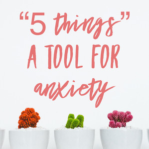 5 Things - A tool for Anxiety
