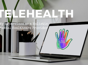 TeleHealth: My Experience as a Holistic Mental Healthcare Provider