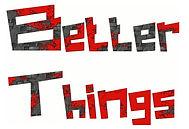Better Things Logo.jpeg