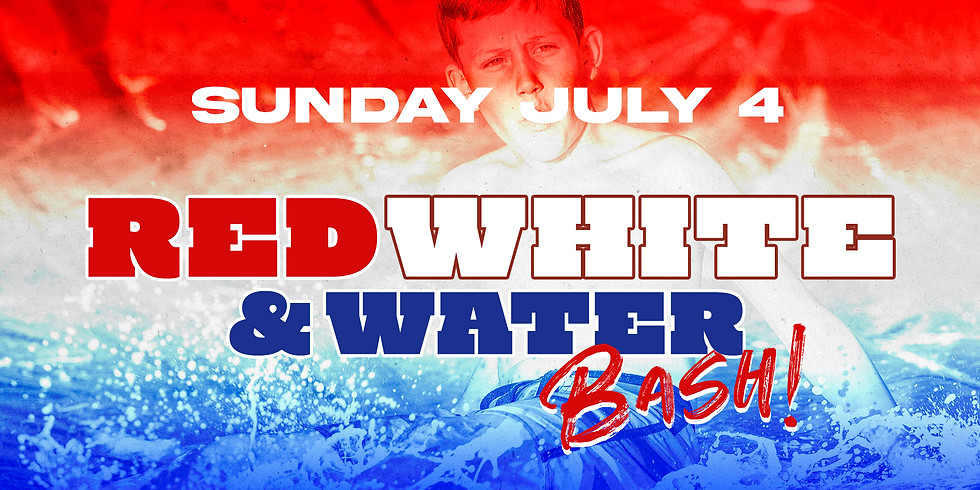 RED WHITE & WATER BASH