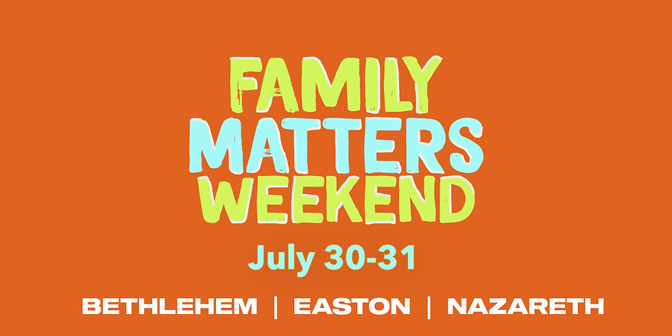 FAMILY MATTERS WEEKEND