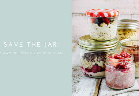 Save the jar! 15 ways to upcycle & reuse your jars