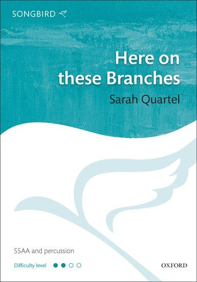 Here on these branches