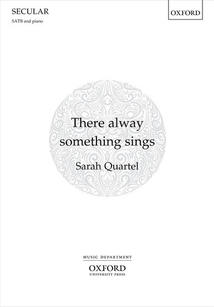 There alway something sings
