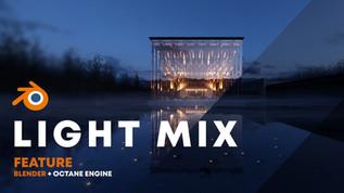 LIGHT MIX feature Blender+Octane