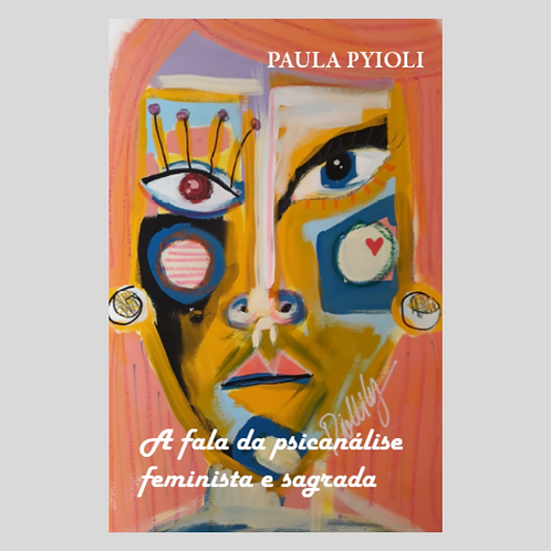 A Fala da Psicanálise feminista e sagrada
